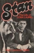Stan: The Life of Stan Laurel by Fred…