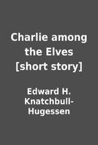 Charlie among the Elves [short story] by…