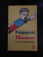 Pedagogia del Humor by Raul Cesar Arechavala…