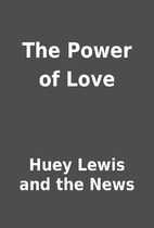 The Power of Love by Huey Lewis and the News