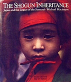 The shogun inheritance: Japan and the legacy…