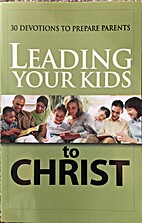 Leading Your Kids to Christ (30 Devotions to…