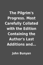 The Pilgrim's Progress. Most Carefully…