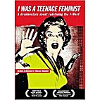 I WAS A TEENAGE FEMINIST by Therese Shechter…