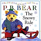 The Snowy Ride (P. B. Bear Ser.) by Lee…