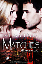 Playing with Matches (Fangly, My Dear) by…