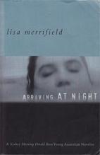 Arriving At Night by Lisa Merrifield