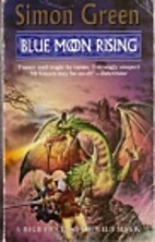Blue Moon Rising by Simon Green