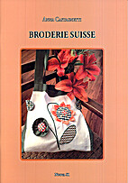 Broderie Suisse by Anna Castagnetti
