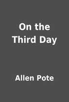 On the Third Day by Allen Pote