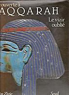 Découverte à Saqqarah: le vizir oublié by…