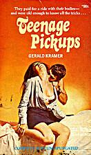 Teenage Pickups by Gerald Kramer