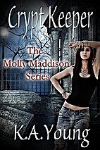 Crypt Keeper (The Molly Maddison Series Book…