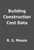 Building Construction Cost Data by R. S.…