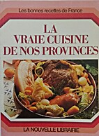 La vraie cuisine de nos provinces