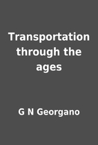 Transportation through the ages by G N…