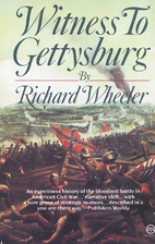 Witness to Gettysburg by Richard Wheeler