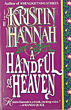 A Handful of Heaven by Kristin Hannah