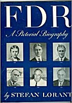 FDR;: A pictorial biography by Stefan Lorant