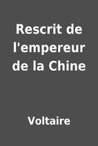 Rescrit de l'empereur de la Chine by…