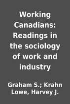 Working Canadians: Readings in the sociology…