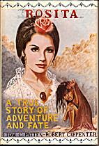 Rosita, A True Story of Adventure and Fate…