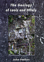 The Geology of Laois and Offaly by John…