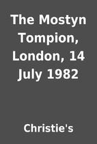 The Mostyn Tompion, London, 14 July 1982 by…