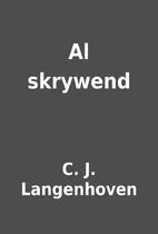 Al skrywend by C. J. Langenhoven