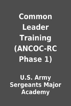 Common Leader Training (ANCOC-RC Phase 1) by…