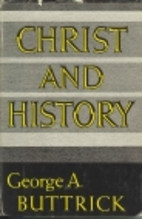Christ and history by George A. Buttrick