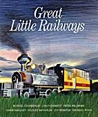 Great Little Railways by E. R. Chamberlin