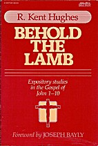 Behold the Lamb by R. Kent Hughes
