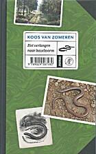 Het verlangen naar hazelworm by Koos van…