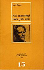 Neli monoloogi Püha Jüri asjus :…