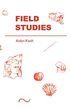 Field Studies by Aidan Koch