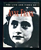 The Life and Times of Anne Frank by Rosanna…