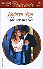 Divided by Love by Kathryn Ross