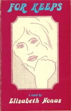 For keeps : a novel by Elisabeth Nonas