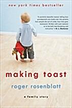 Making Toast by Roger Rosenblatt