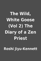 The Wild, White Goose (Vol 2) The Diary of a…