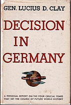 Decision in Germany by Lucius D. Clay