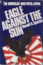 Eagle Against the Sun: The American War with…
