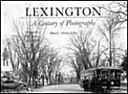 Lexington: A Century in Photographs by…