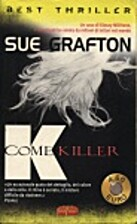 K come killer by Grafton Sue