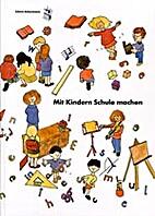 Mit Kindern Schule machen by Edwin Achermann