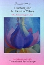 Listening into the heart of things by Samuel…