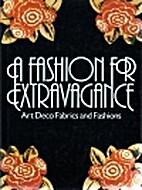 A Fashion for Extravagance by Sara Bowman