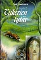 Kaaoksen aika. 1 : Tiikerien tytär by…