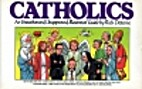 Catholics, An Unauthorized, Unapproved,…